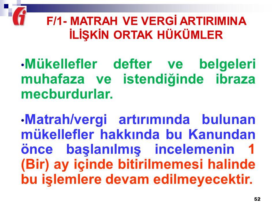 F/1- MATRAH VE VERGİ ARTIRIMINA İLİŞKİN ORTAK HÜKÜMLER
