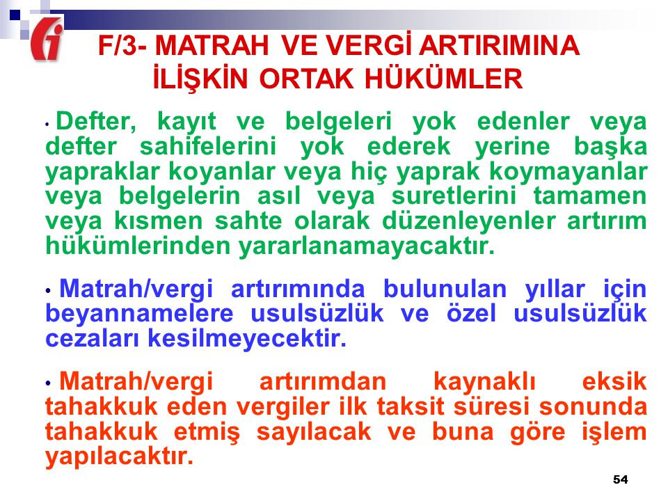F/3- MATRAH VE VERGİ ARTIRIMINA İLİŞKİN ORTAK HÜKÜMLER