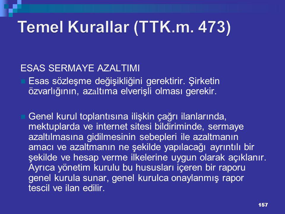 Temel Kurallar (TTK.m. 473) 157157 ESAS SERMAYE AZALTIMI