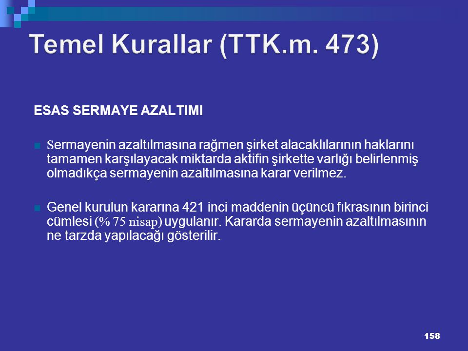 Temel Kurallar (TTK.m. 473) 158158 ESAS SERMAYE AZALTIMI