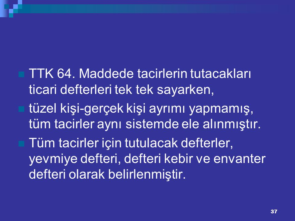 TTK 64. Maddede tacirlerin tutacakları ticari defterleri tek tek sayarken,