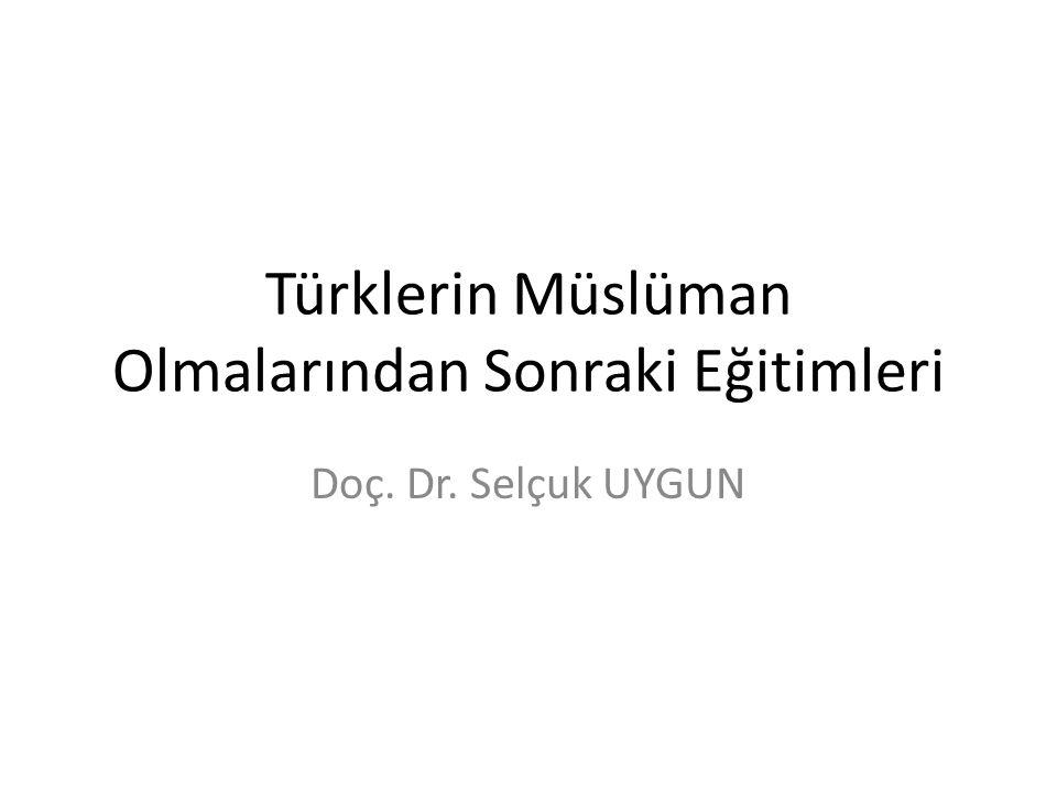 Türklerin Müslüman Olmalarından Sonraki Eğitimleri