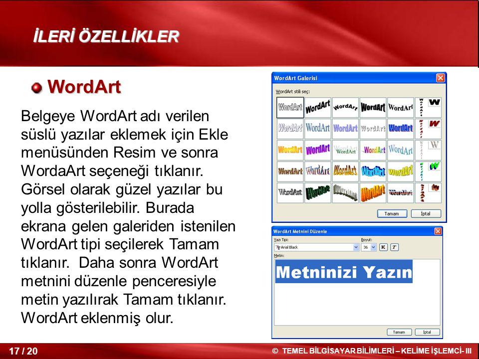WordArt İLERİ ÖZELLİKLER