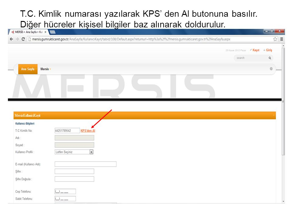 T. C. Kimlik numarası yazılarak KPS' den Al butonuna basılır