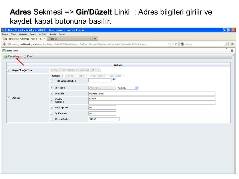 Adres Sekmesi => Gir/Düzelt Linki : Adres bilgileri girilir ve kaydet kapat butonuna basılır.