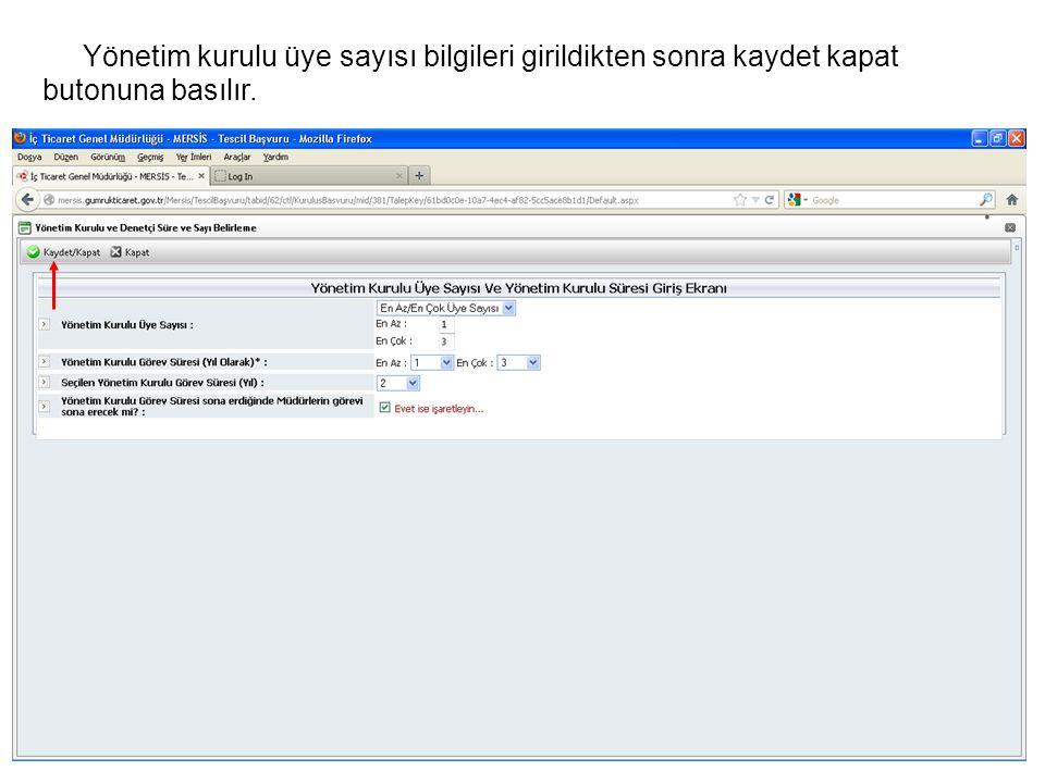 Yönetim kurulu üye sayısı bilgileri girildikten sonra kaydet kapat butonuna basılır.