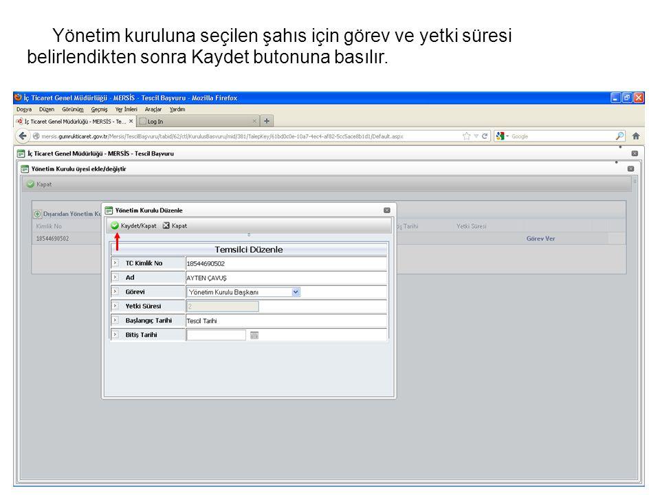 Yönetim kuruluna seçilen şahıs için görev ve yetki süresi belirlendikten sonra Kaydet butonuna basılır.