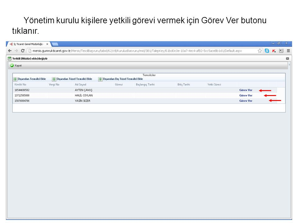 Yönetim kurulu kişilere yetkili görevi vermek için Görev Ver butonu tıklanır.