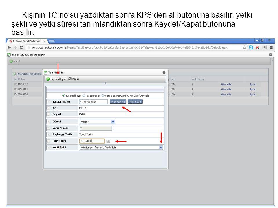 Kişinin TC no'su yazdıktan sonra KPS'den al butonuna basılır, yetki şekli ve yetki süresi tanımlandıktan sonra Kaydet/Kapat butonuna basılır.