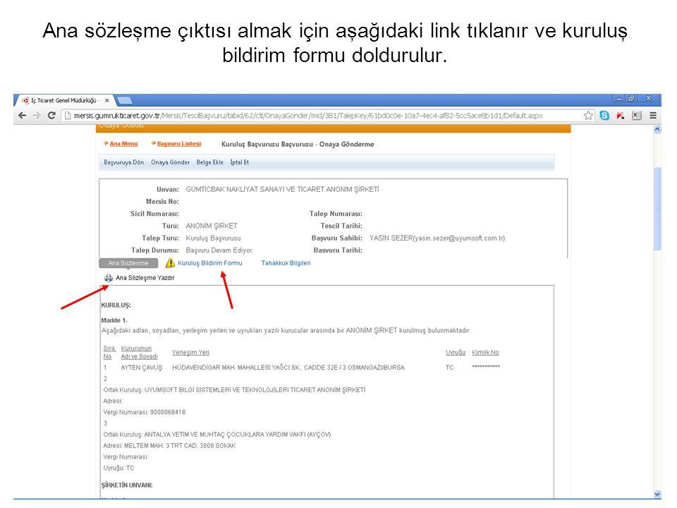 Ana sözleşme çıktısı almak için aşağıdaki link tıklanır ve kuruluş bildirim formu doldurulur.