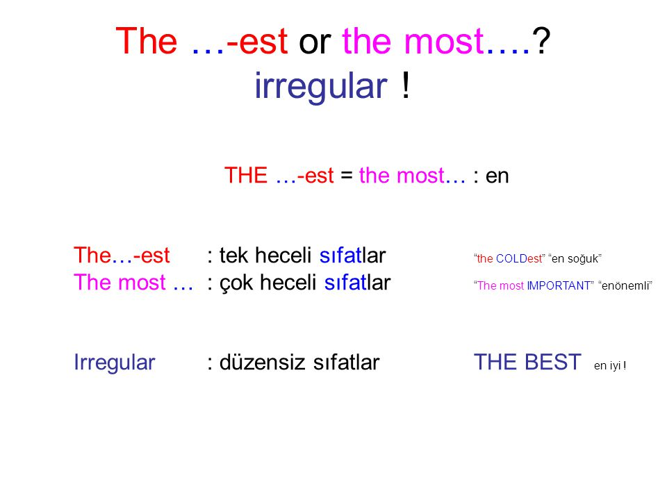 The …-est or the most…. irregular !