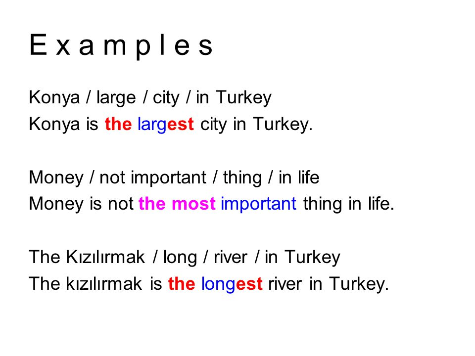 E x a m p l e s Konya / large / city / in Turkey