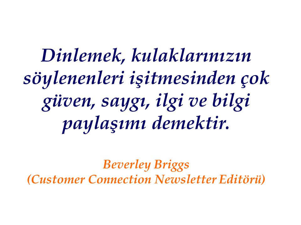 Beverley Briggs (Customer Connection Newsletter Editörü)