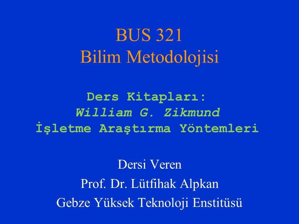 BUS 321 Bilim Metodolojisi