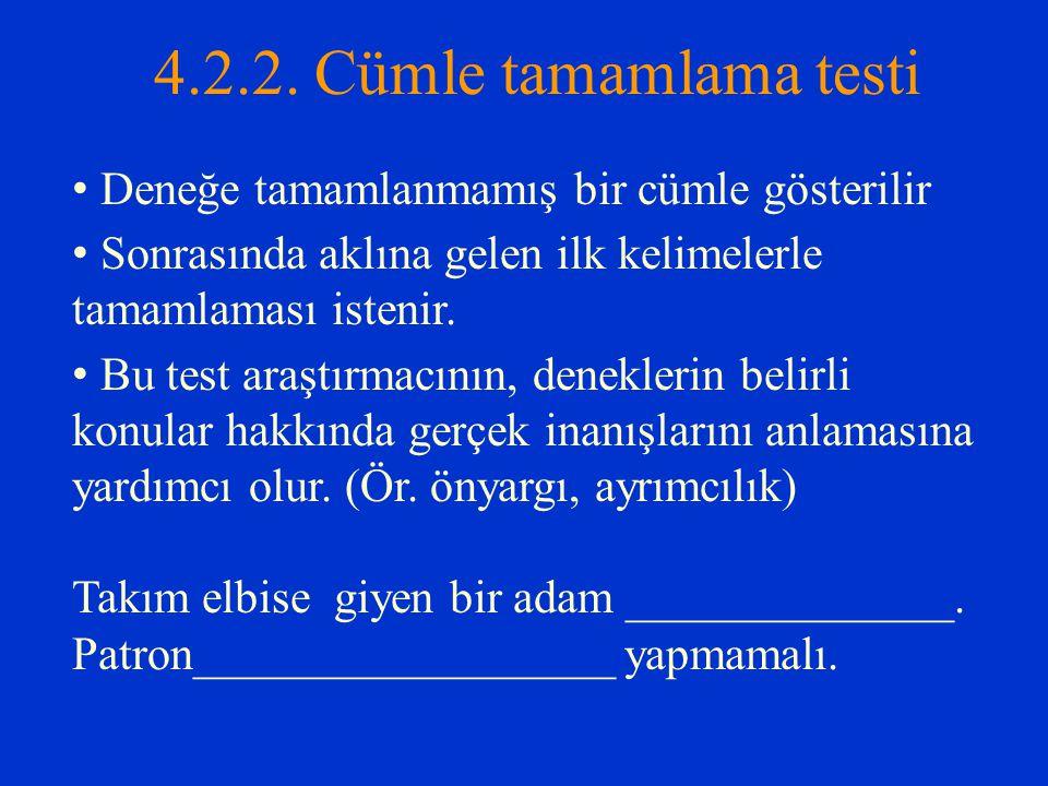 4.2.2. Cümle tamamlama testi Deneğe tamamlanmamış bir cümle gösterilir