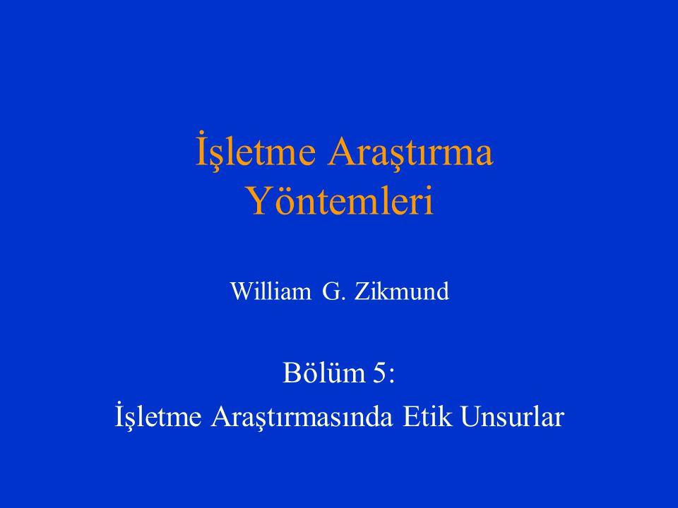 İşletme Araştırma Yöntemleri William G. Zikmund