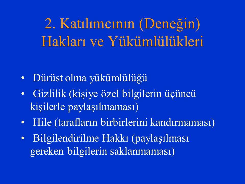 2. Katılımcının (Deneğin) Hakları ve Yükümlülükleri