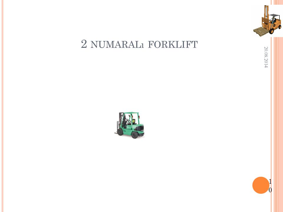 2 numaralı forklift 05.04.2017