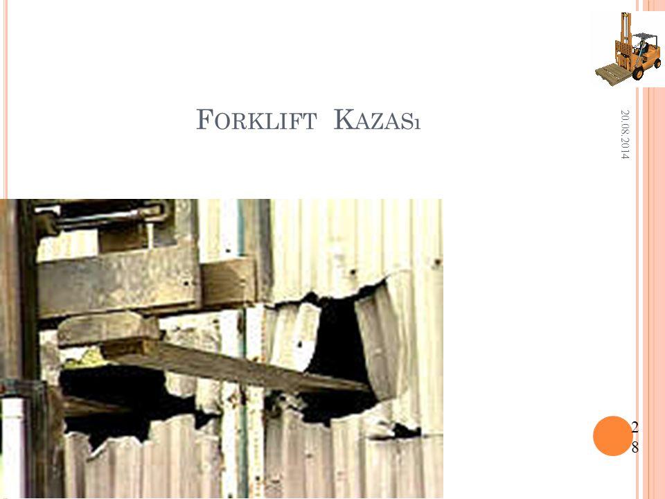 Forklift Kazası 05.04.2017