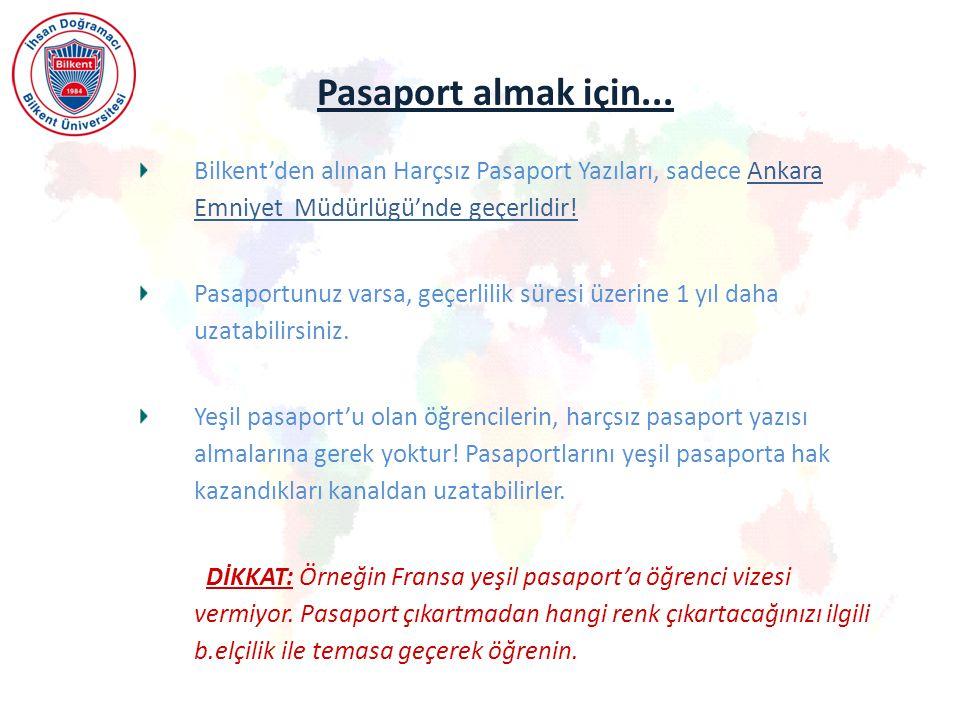 Pasaport almak için... Bilkent'den alınan Harçsız Pasaport Yazıları, sadece Ankara Emniyet Müdürlügü'nde geçerlidir!