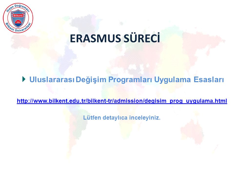 ERASMUS SÜRECİ Uluslararası Değişim Programları Uygulama Esasları