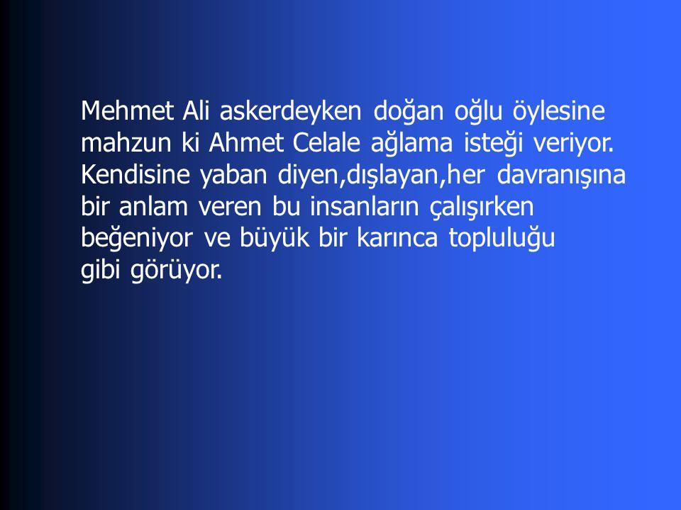 Mehmet Ali askerdeyken doğan oğlu öylesine