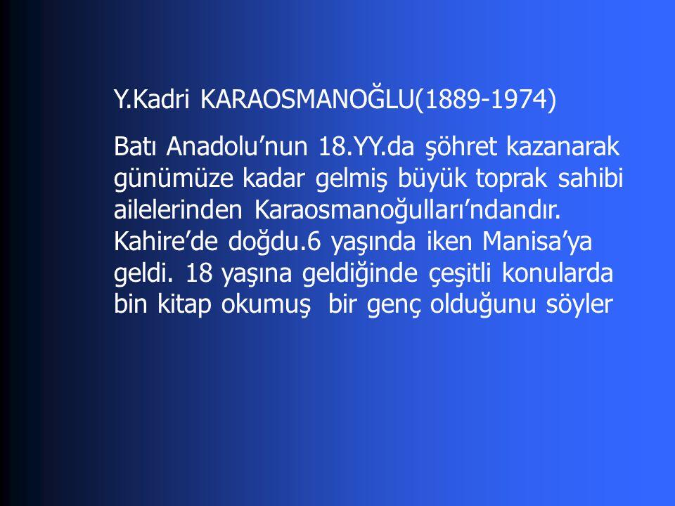 Y.Kadri KARAOSMANOĞLU(1889-1974)