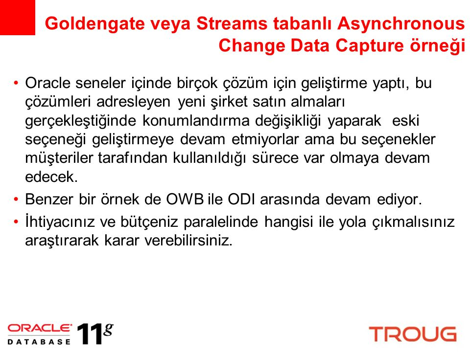 Goldengate veya Streams tabanlı Asynchronous Change Data Capture örneği