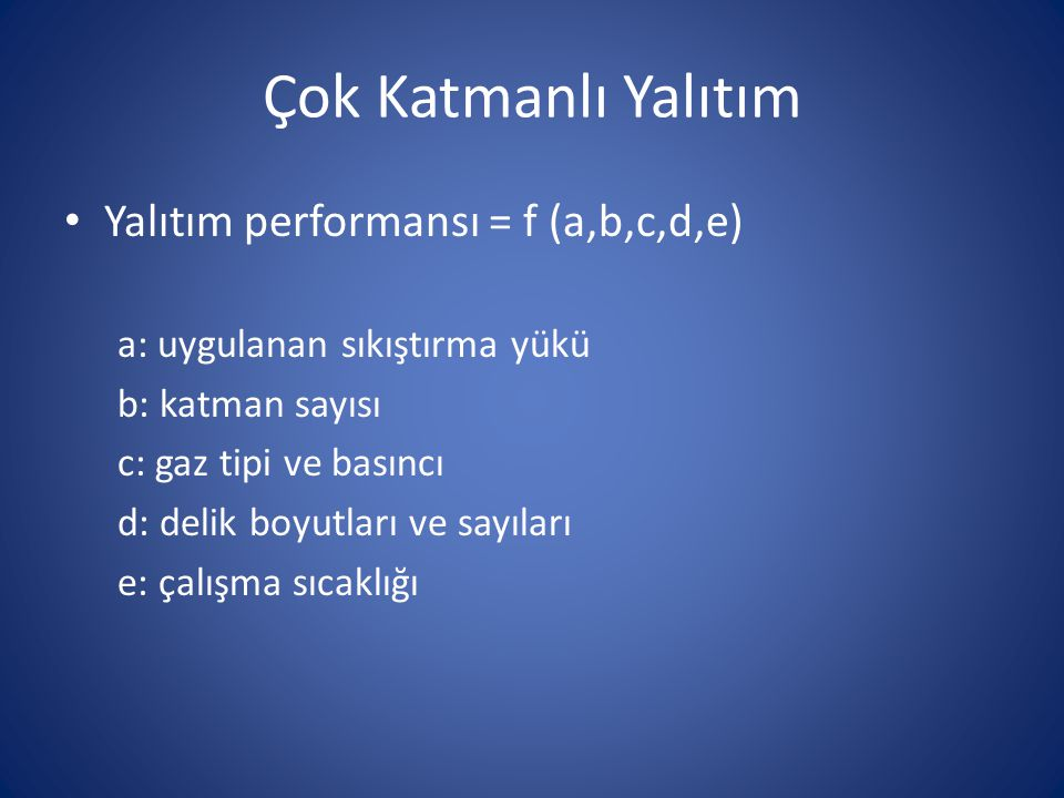 Çok Katmanlı Yalıtım Yalıtım performansı = f (a,b,c,d,e)