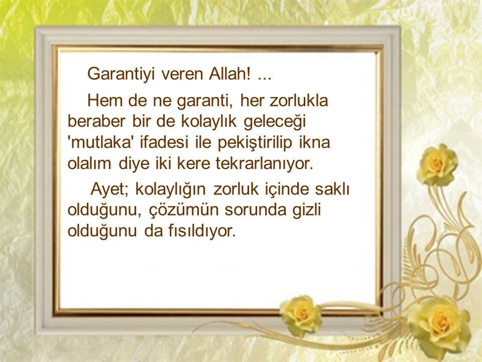 Garantiyi veren Allah! ...