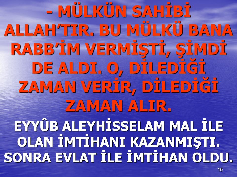 - MÜLKÜN SAHİBİ ALLAH'TIR