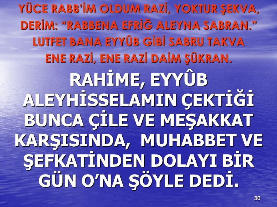 YÜCE RABB'İM OLDUM RAZİ, YOKTUR ŞEKVA,