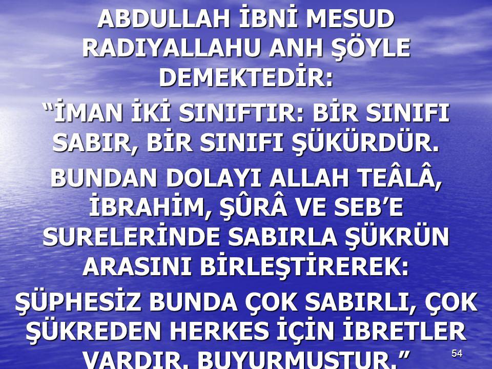 ABDULLAH İBNİ MESUD RADIYALLAHU ANH ŞÖYLE DEMEKTEDİR:
