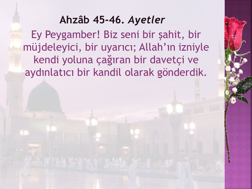 Ahzâb 45-46. Ayetler