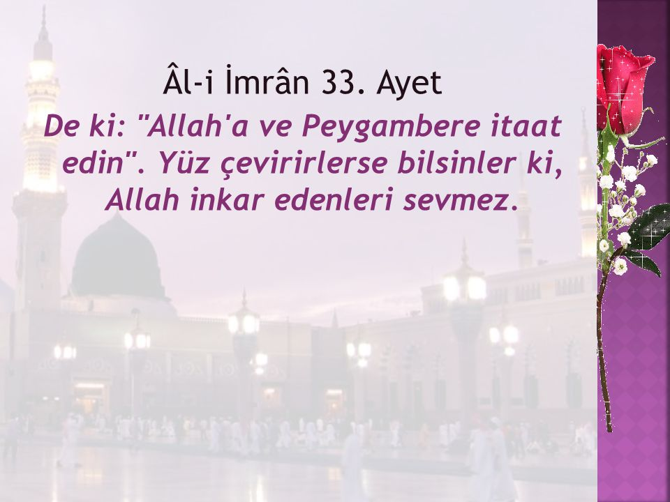 Âl-i İmrân 33. Ayet De ki: Allah a ve Peygambere itaat edin .
