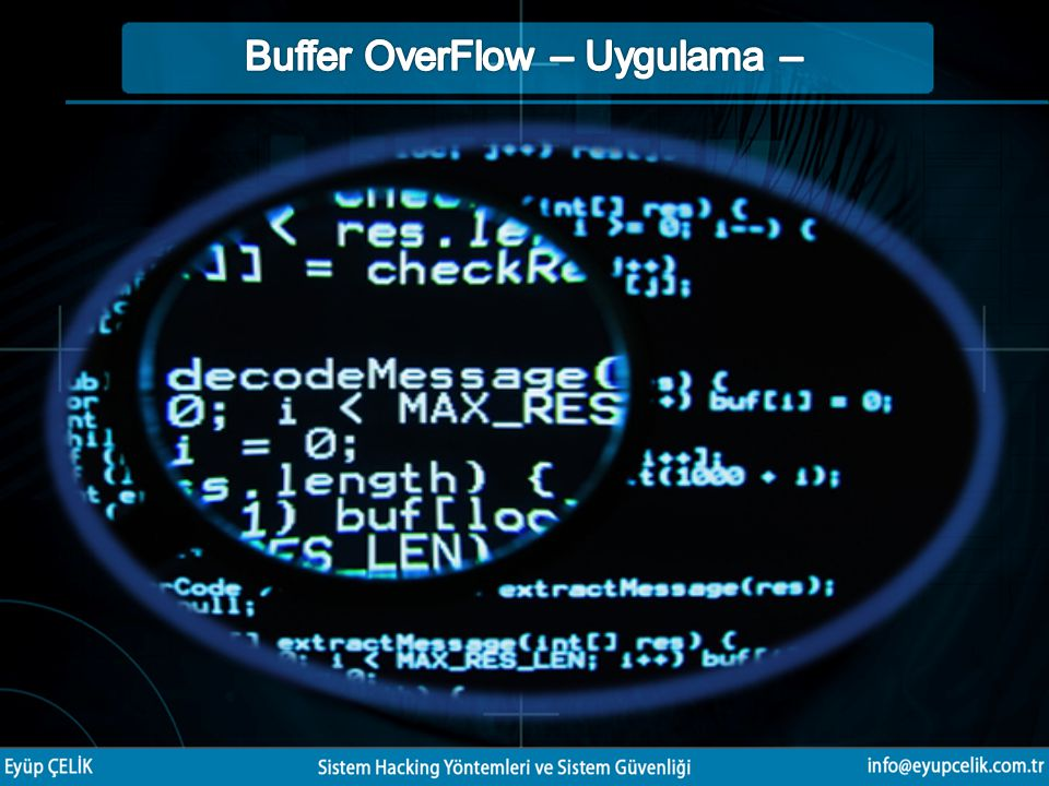 Buffer OverFlow – Uygulama –