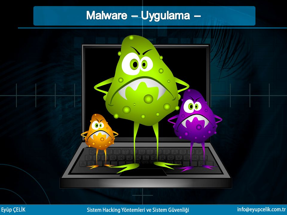 Malware – Uygulama –