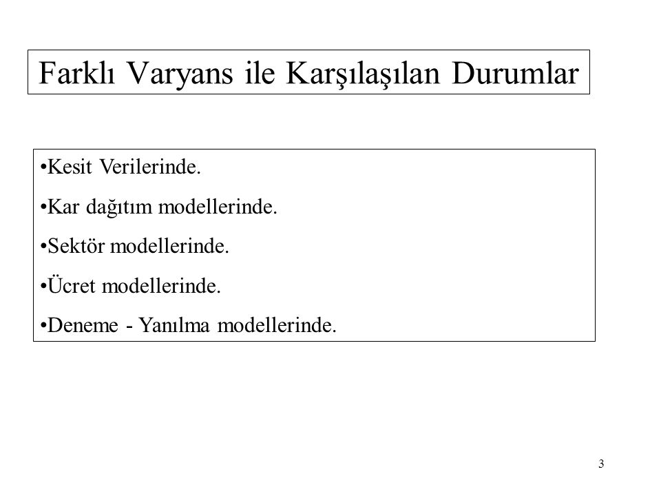 Farklı Varyans ile Karşılaşılan Durumlar