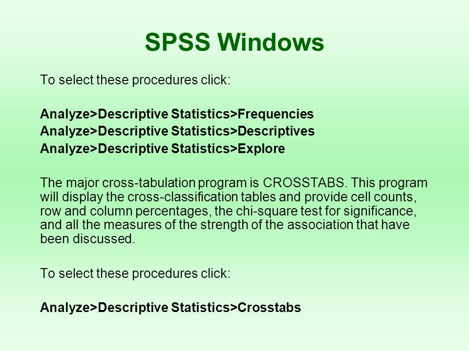 SPSS Windows To select these procedures click:
