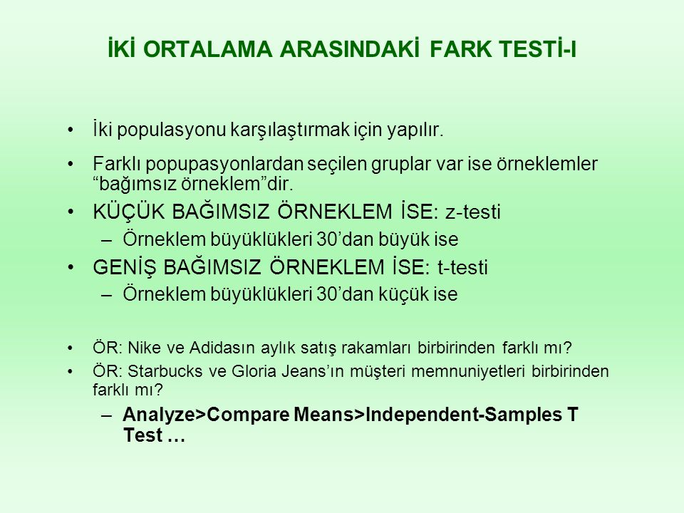 İKİ ORTALAMA ARASINDAKİ FARK TESTİ-I