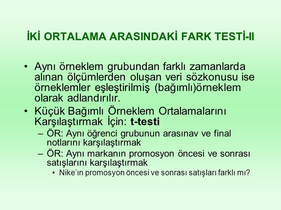 İKİ ORTALAMA ARASINDAKİ FARK TESTİ-II
