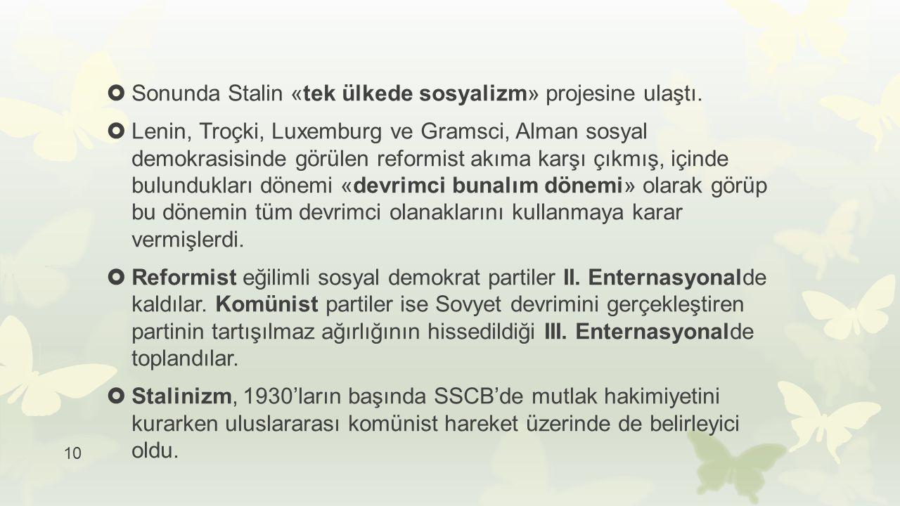 Sonunda Stalin «tek ülkede sosyalizm» projesine ulaştı.