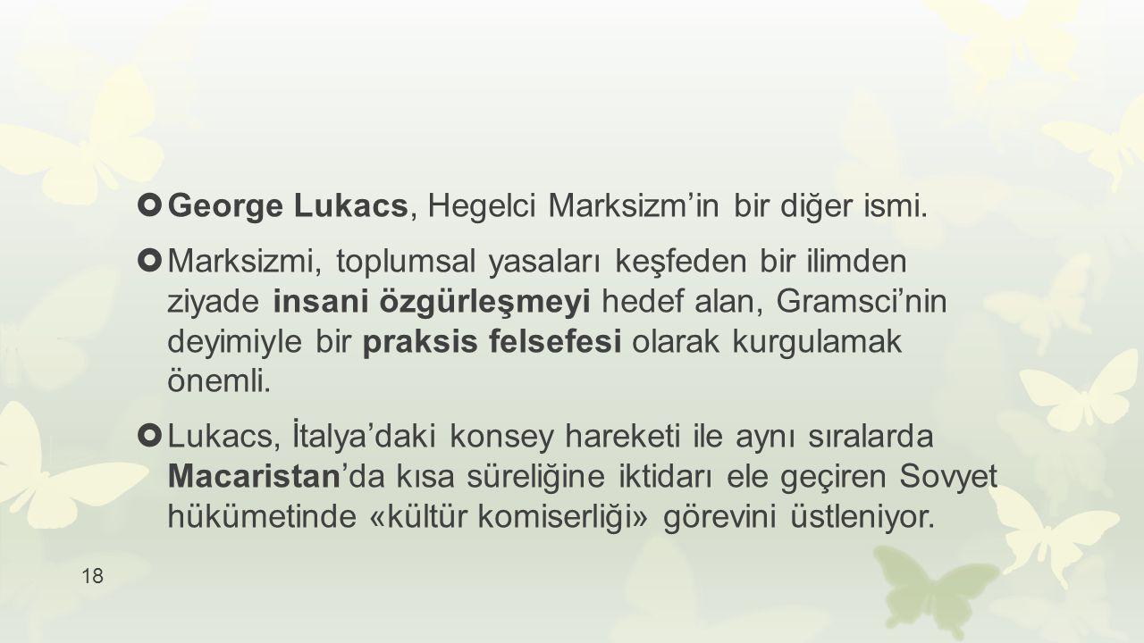 George Lukacs, Hegelci Marksizm'in bir diğer ismi.