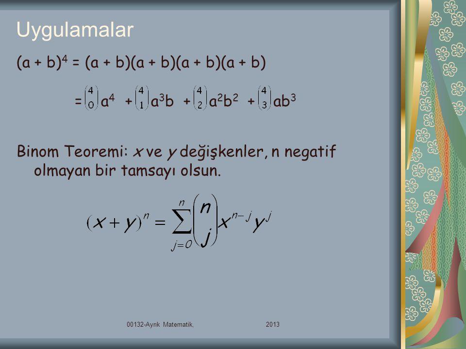 Uygulamalar (a + b)4 = (a + b)(a + b)(a + b)(a + b) = a4 + a3b + a2b2