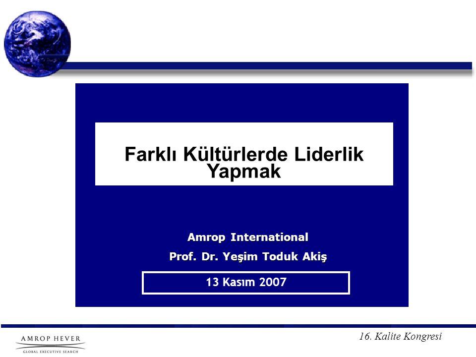 Farklı Kültürlerde Liderlik Yapmak Prof. Dr. Yeşim Toduk Akiş
