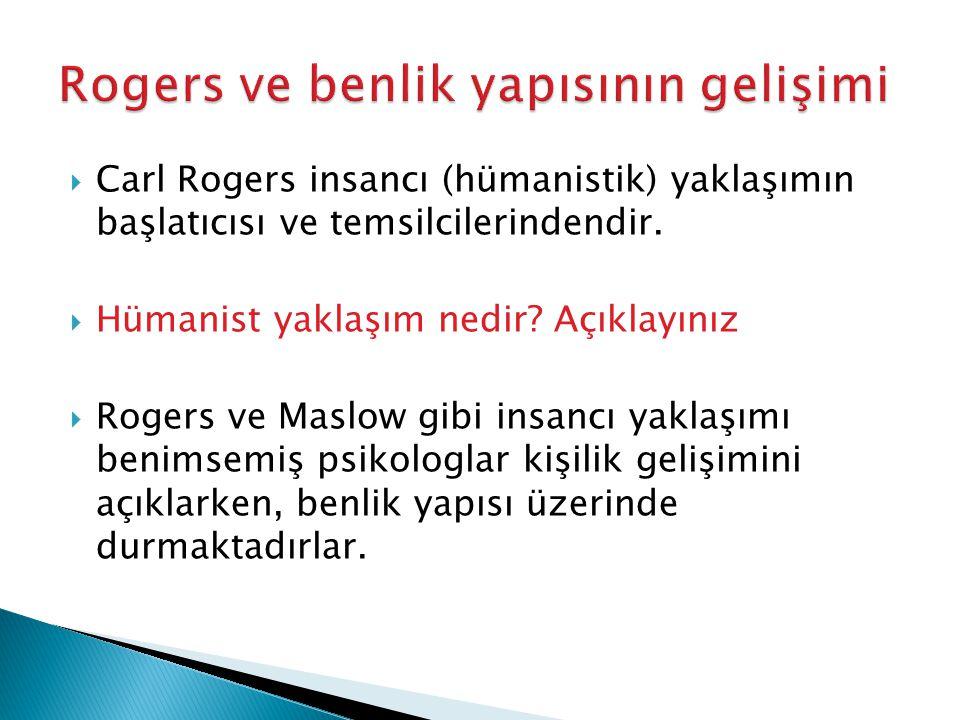 Rogers ve benlik yapısının gelişimi