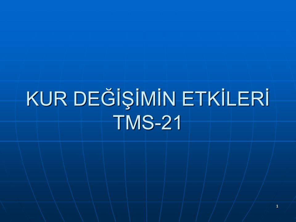 KUR DEĞİŞİMİN ETKİLERİ TMS-21