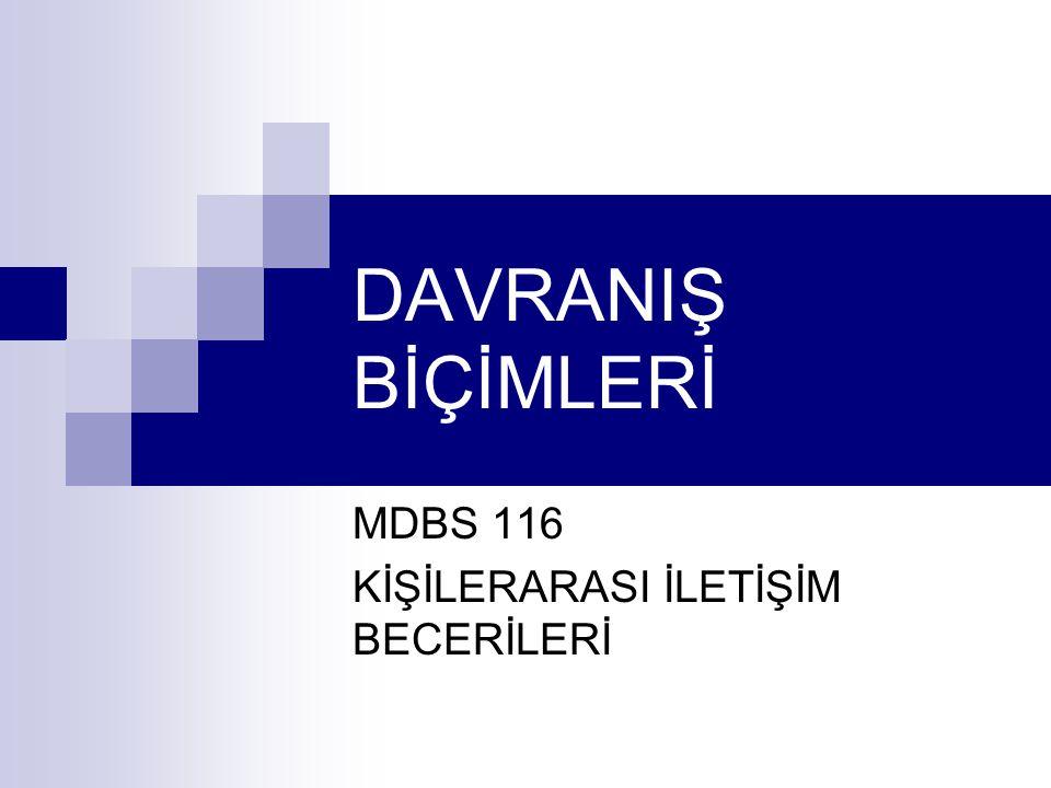 MDBS 116 KİŞİLERARASI İLETİŞİM BECERİLERİ