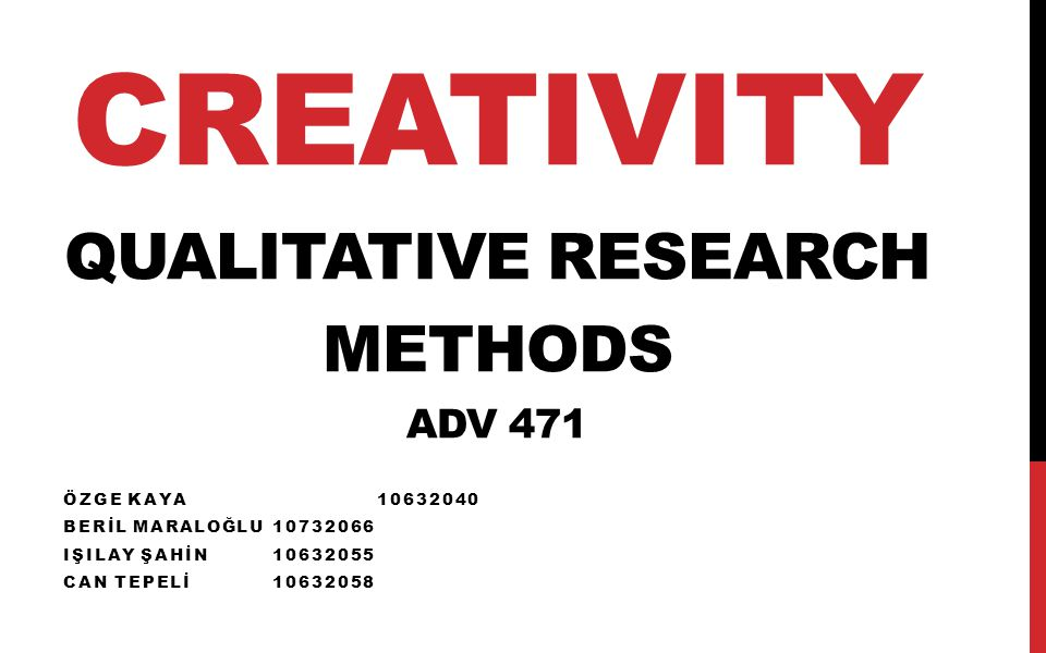 CREATIVITY QUALITATIVE RESEARCH METHODS ADV 471