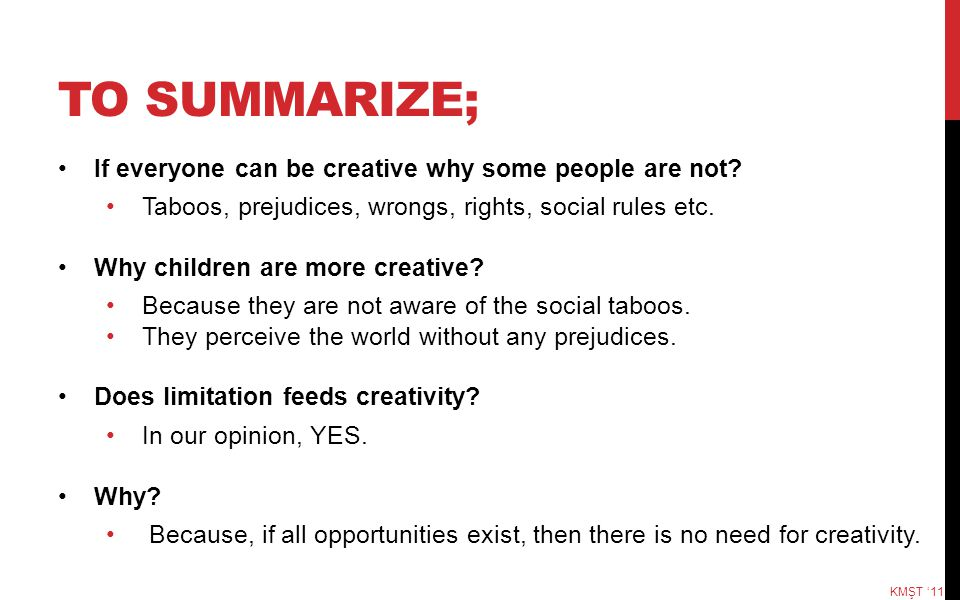 TO SUMMARIZE; If everyone can be creative why some people are not